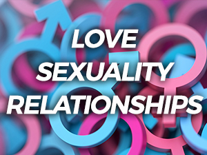 Love-sexuality-and-relationships